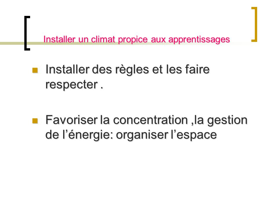Installer un climat propice aux apprentissages