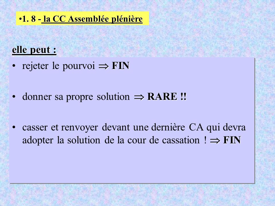 rejeter le pourvoi  FIN donner sa propre solution  RARE !!
