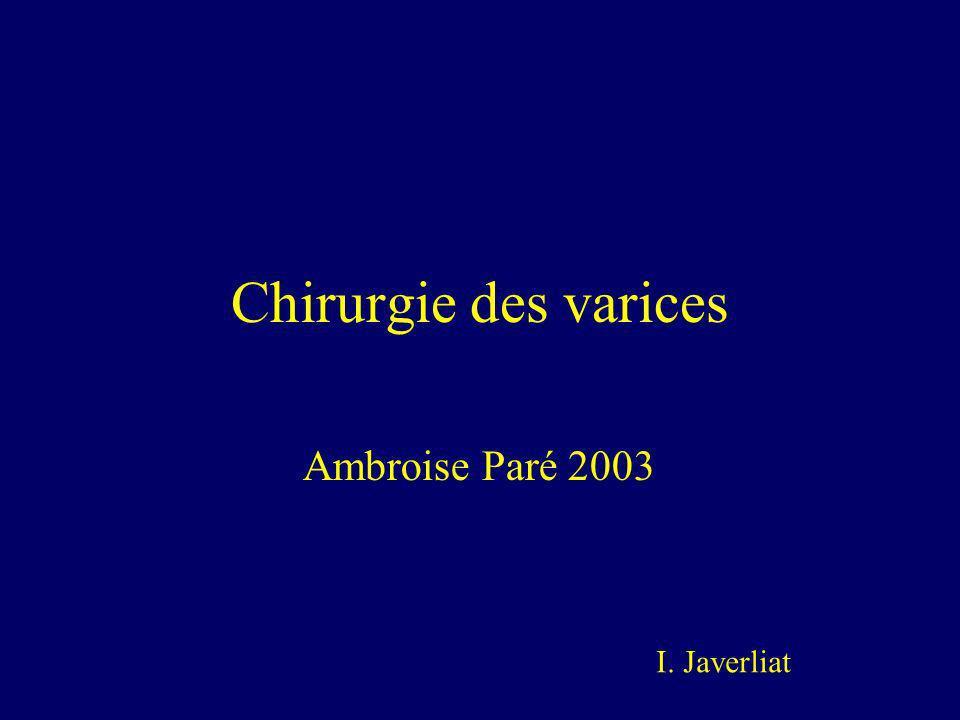 Chirurgie des varices Ambroise Paré 2003 I. Javerliat