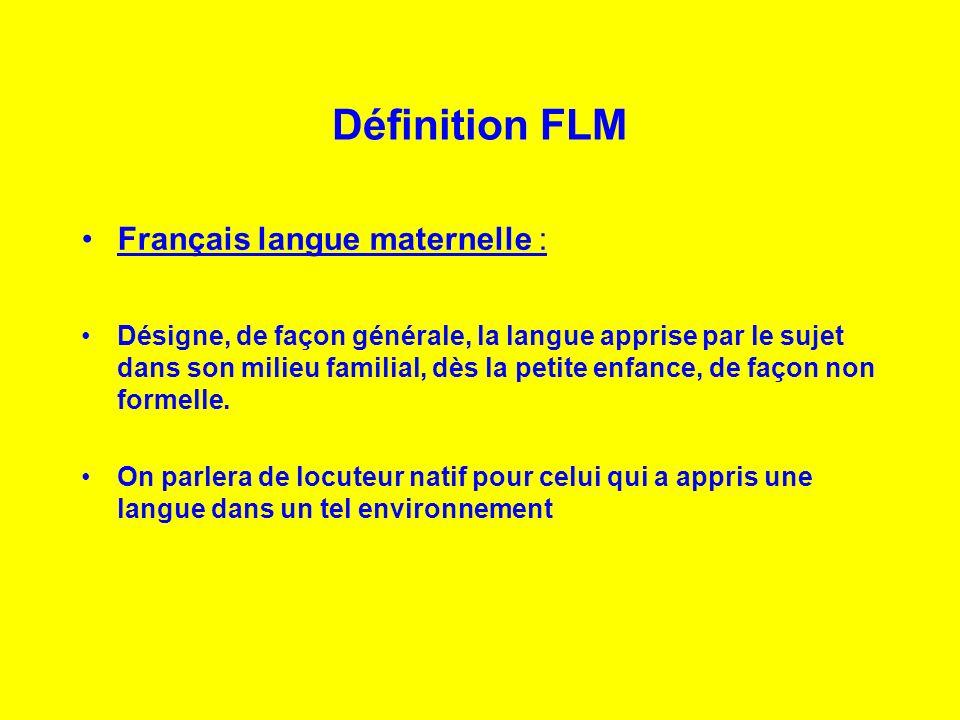 Définition FLM Français langue maternelle :