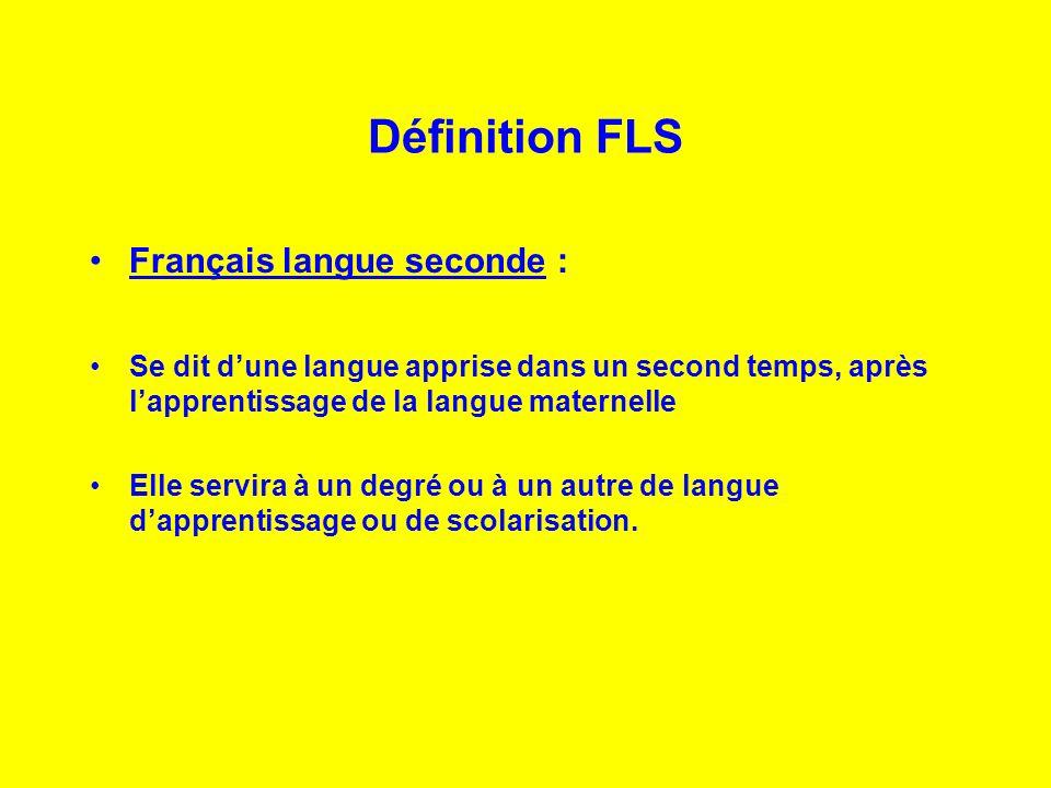 Définition FLS Français langue seconde :