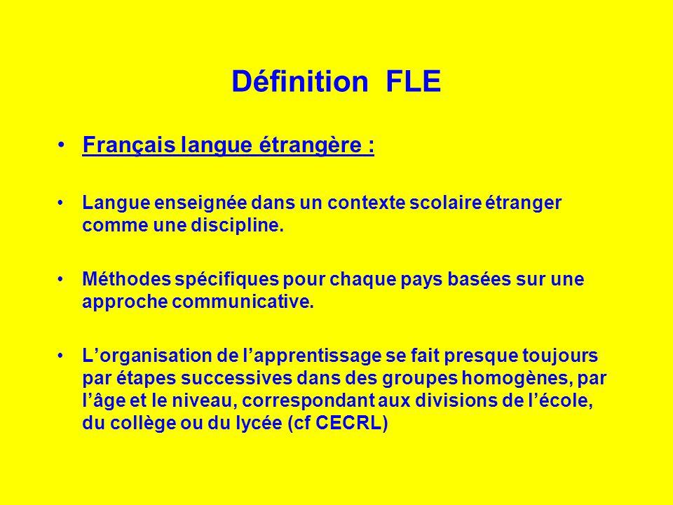 Définition FLE Français langue étrangère :
