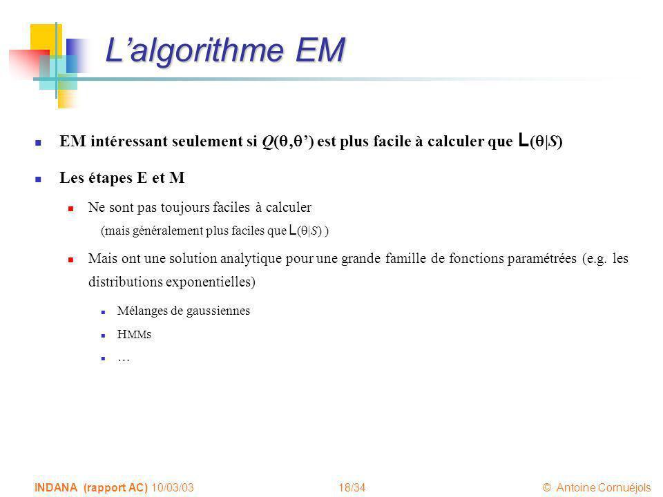 L'algorithme EM EM intéressant seulement si Q(q,q') est plus facile à calculer que L(q|S) Les étapes E et M.
