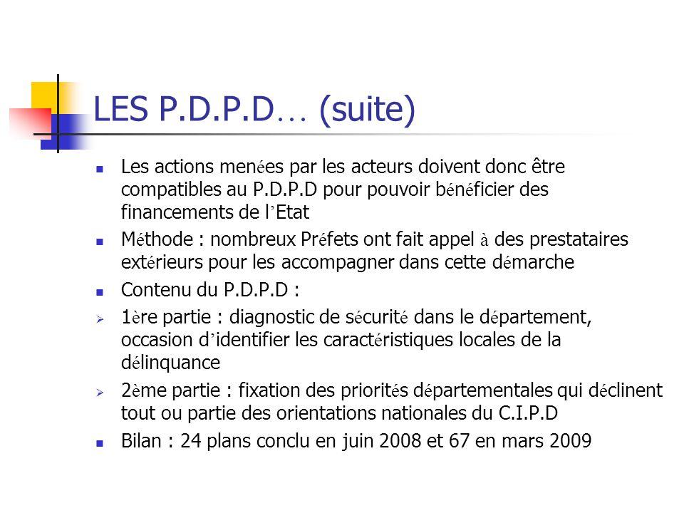 LES P.D.P.D… (suite) Les actions menées par les acteurs doivent donc être compatibles au P.D.P.D pour pouvoir bénéficier des financements de l'Etat.