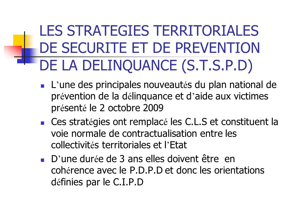 LES STRATEGIES TERRITORIALES DE SECURITE ET DE PREVENTION DE LA DELINQUANCE (S.T.S.P.D)
