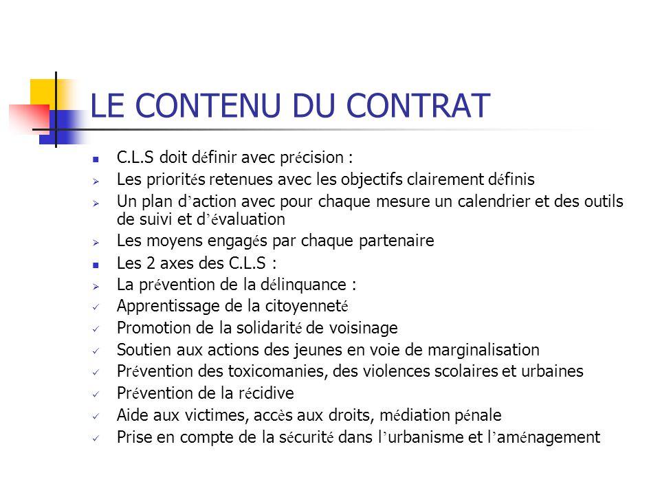 LE CONTENU DU CONTRAT C.L.S doit définir avec précision :
