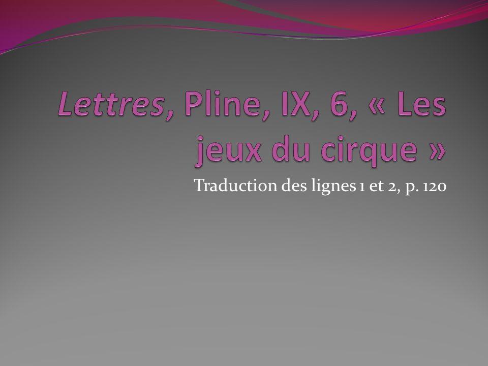 Lettres, Pline, IX, 6, « Les jeux du cirque »