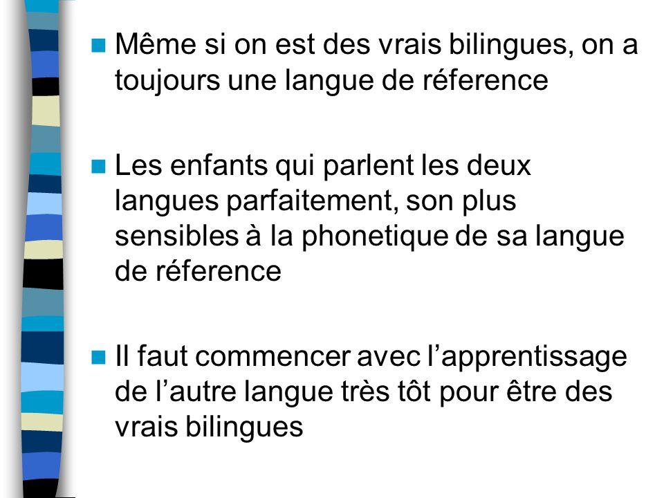Même si on est des vrais bilingues, on a toujours une langue de réference
