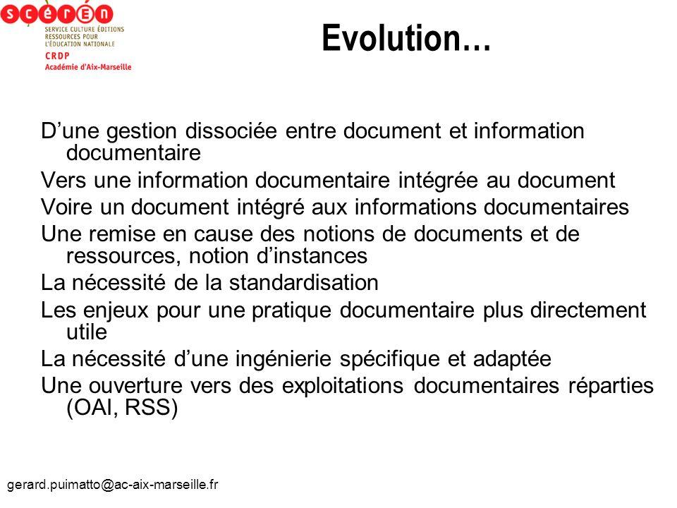 Evolution… D'une gestion dissociée entre document et information documentaire. Vers une information documentaire intégrée au document.