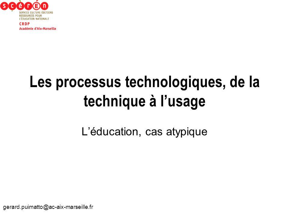 Les processus technologiques, de la technique à l'usage