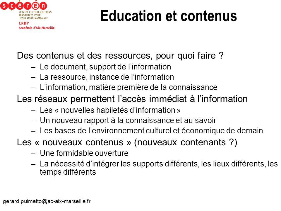 Education et contenus Des contenus et des ressources, pour quoi faire Le document, support de l'information.