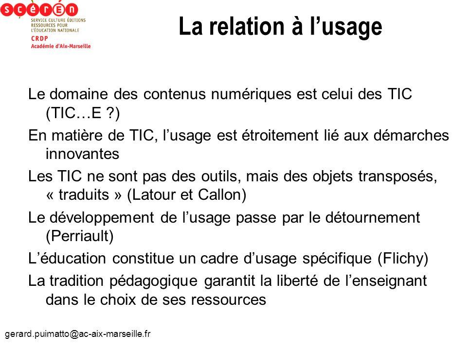 La relation à l'usage Le domaine des contenus numériques est celui des TIC (TIC…E )