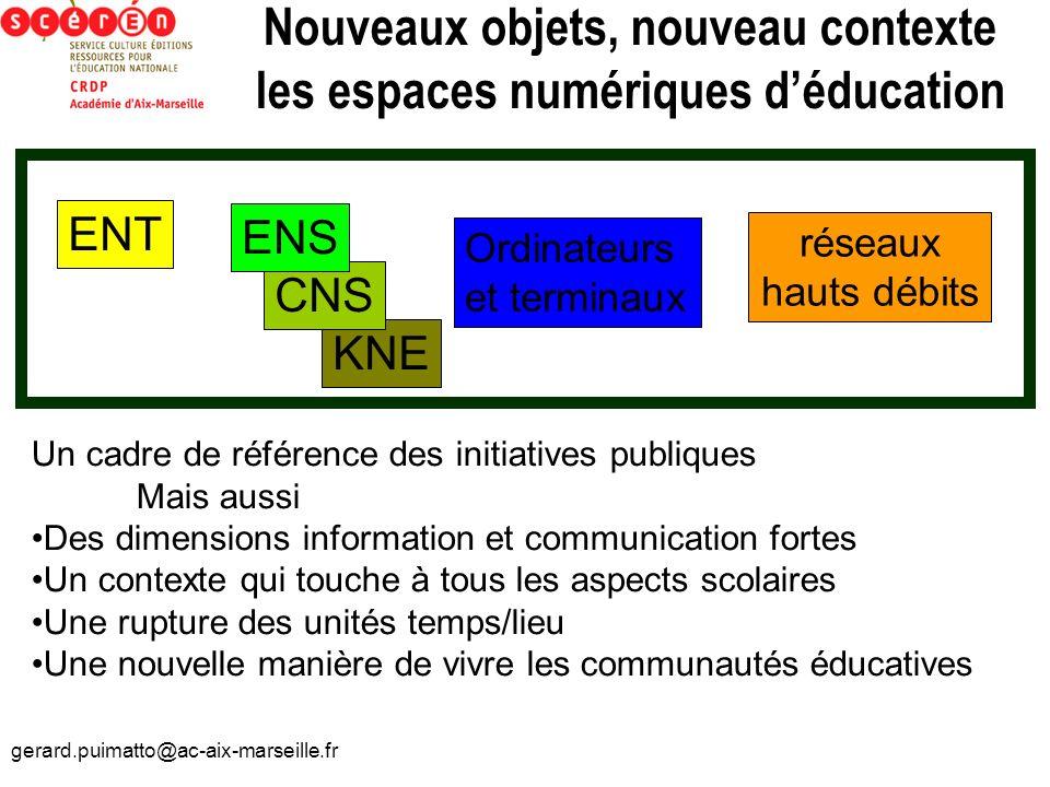 Nouveaux objets, nouveau contexte les espaces numériques d'éducation