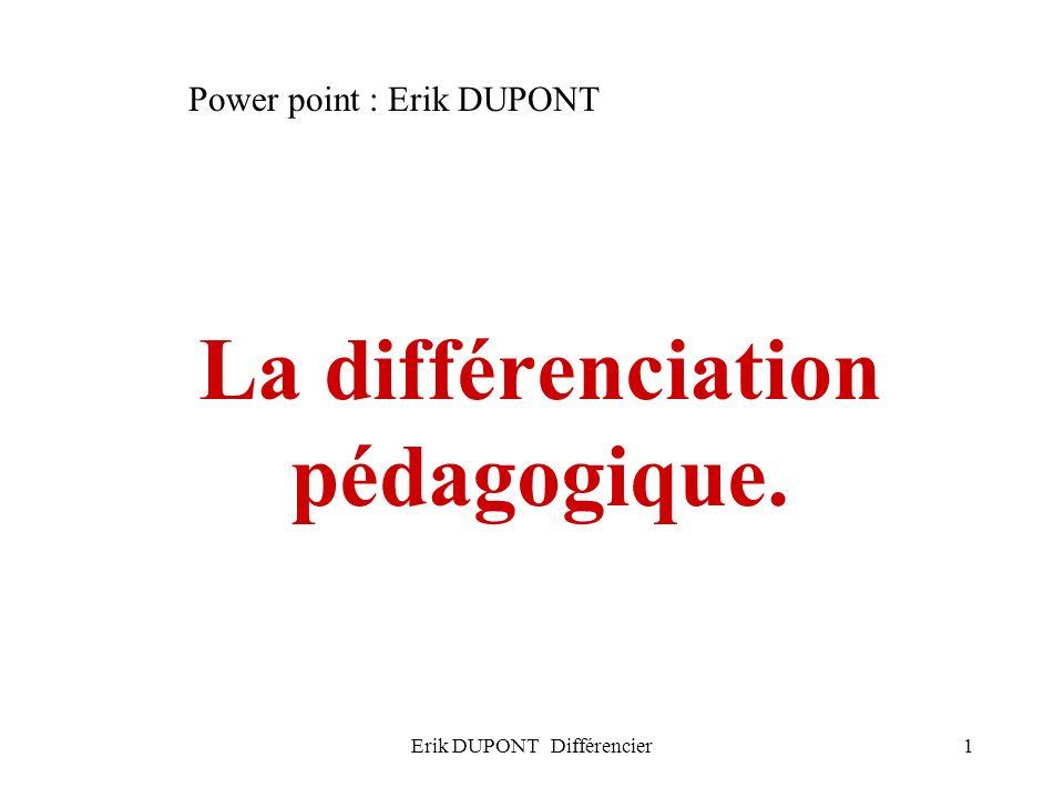 La différenciation pédagogique.