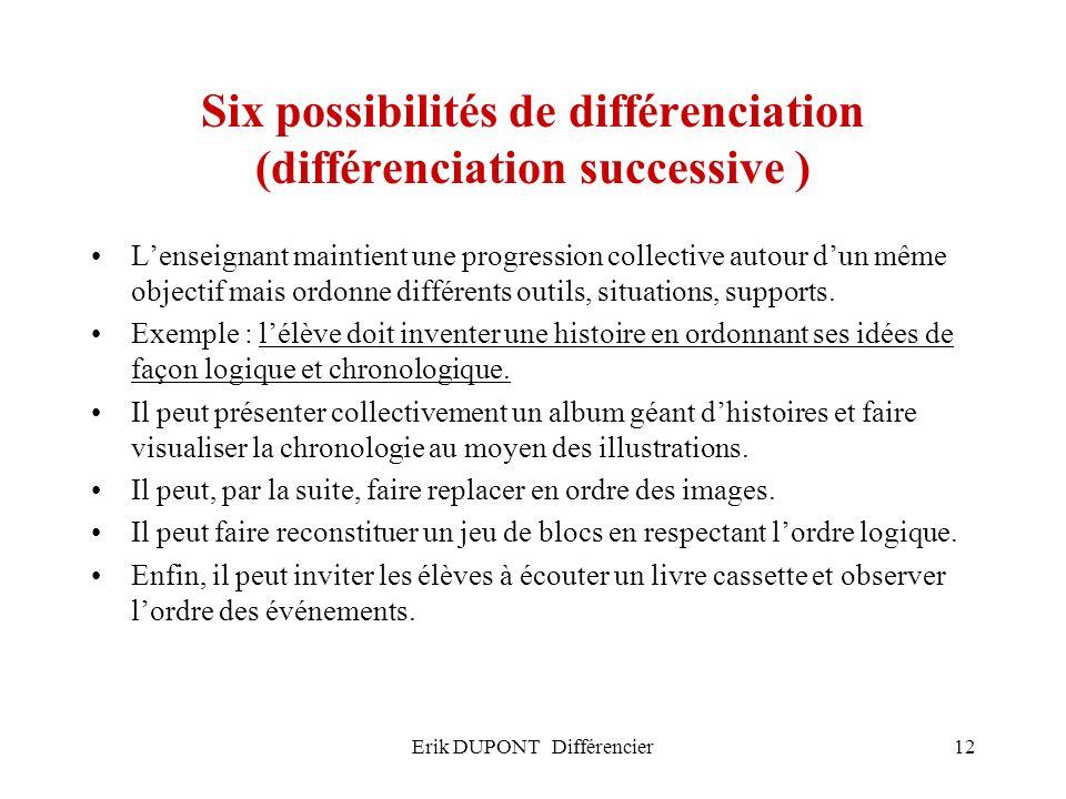 Six possibilités de différenciation (différenciation successive )