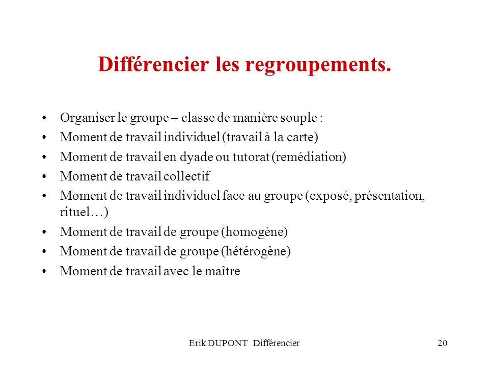 Différencier les regroupements.
