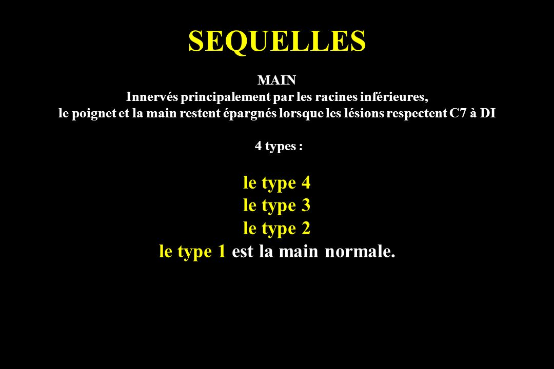 SEQUELLES le type 4 le type 3 le type 2 le type 1 est la main normale.