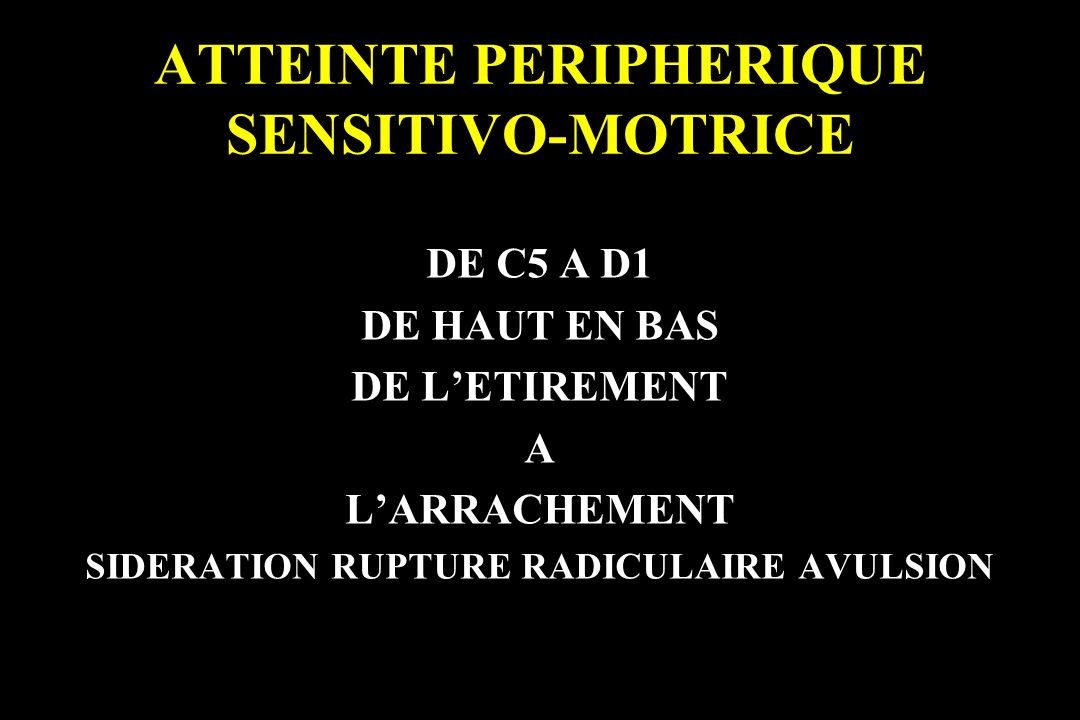 ATTEINTE PERIPHERIQUE SENSITIVO-MOTRICE