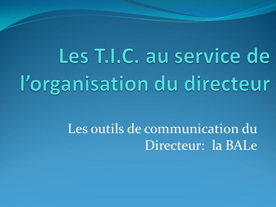 Les T.I.C. au service de l'organisation du directeur