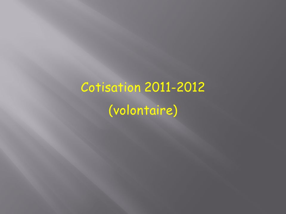 Cotisation 2011-2012 (volontaire)
