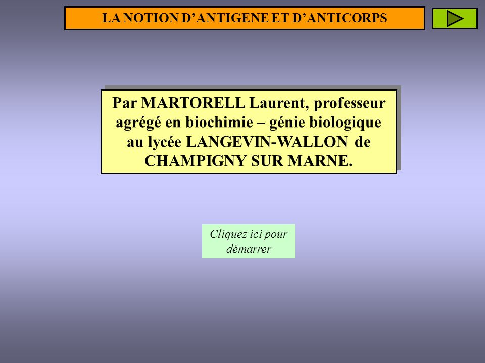 LA NOTION D'ANTIGENE ET D'ANTICORPS