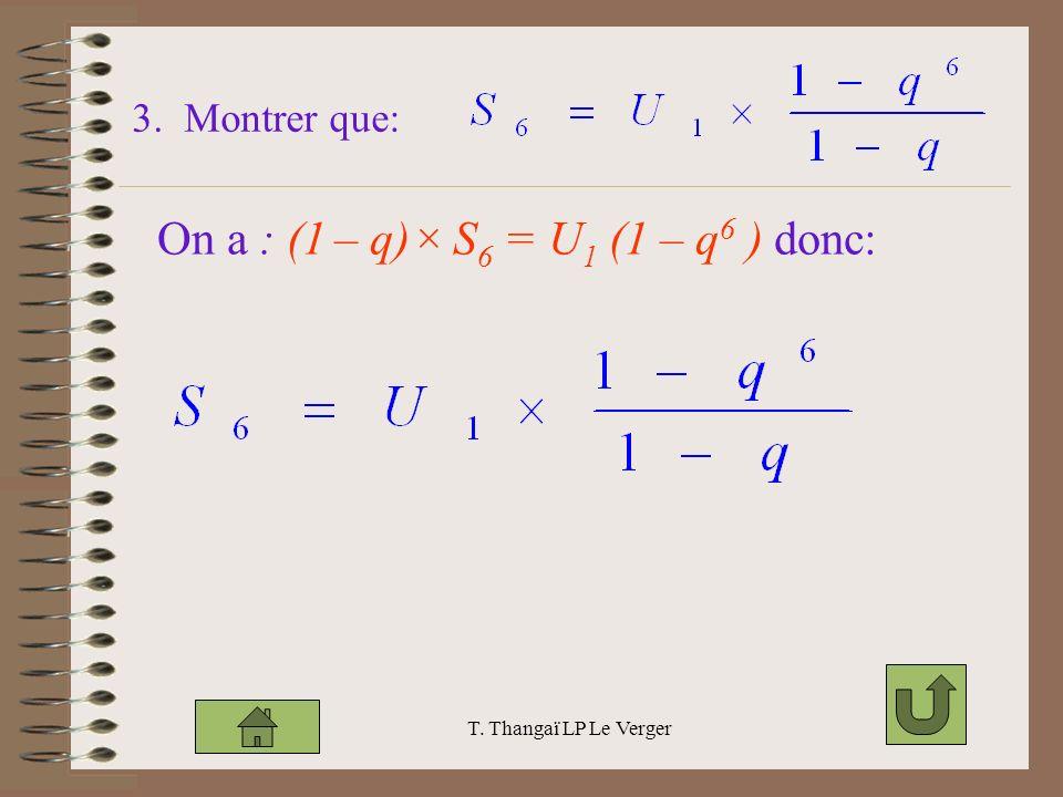 On a : (1 – q)× S6 = U1 (1 – q6 ) donc: