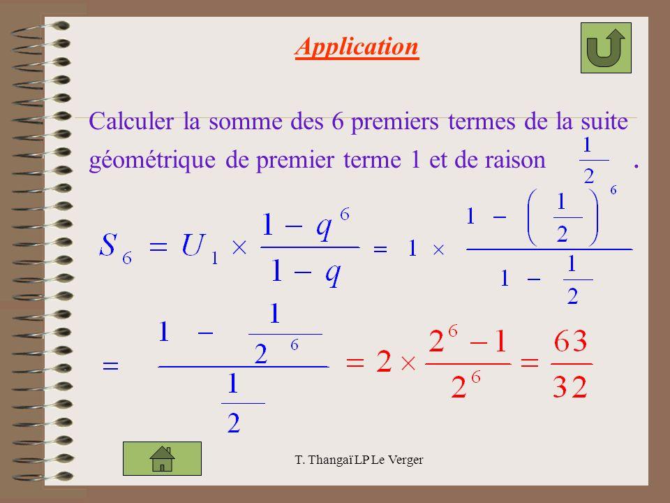 Application Calculer la somme des 6 premiers termes de la suite géométrique de premier terme 1 et de raison .
