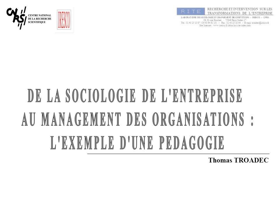 DE LA SOCIOLOGIE DE L ENTREPRISE AU MANAGEMENT DES ORGANISATIONS :