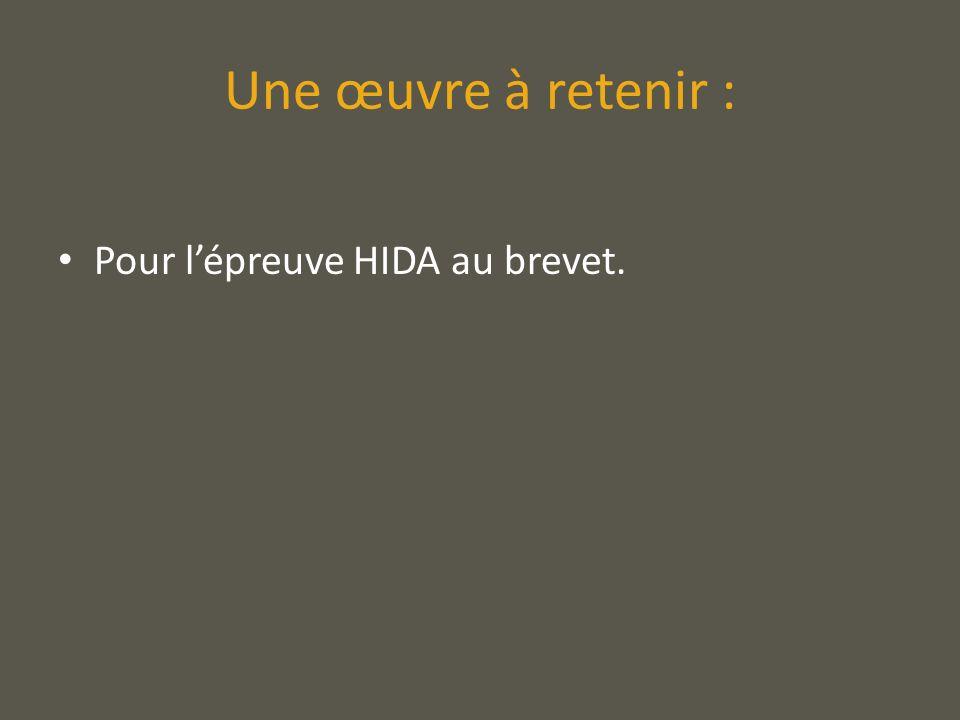 Une œuvre à retenir : Pour l'épreuve HIDA au brevet.