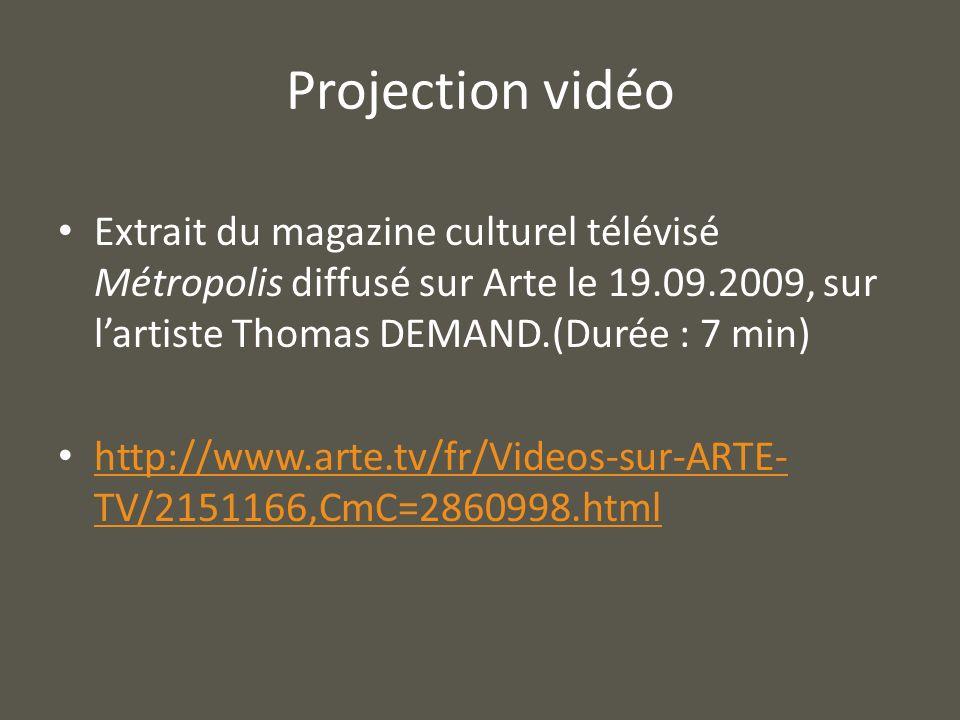 Projection vidéoExtrait du magazine culturel télévisé Métropolis diffusé sur Arte le 19.09.2009, sur l'artiste Thomas DEMAND.(Durée : 7 min)