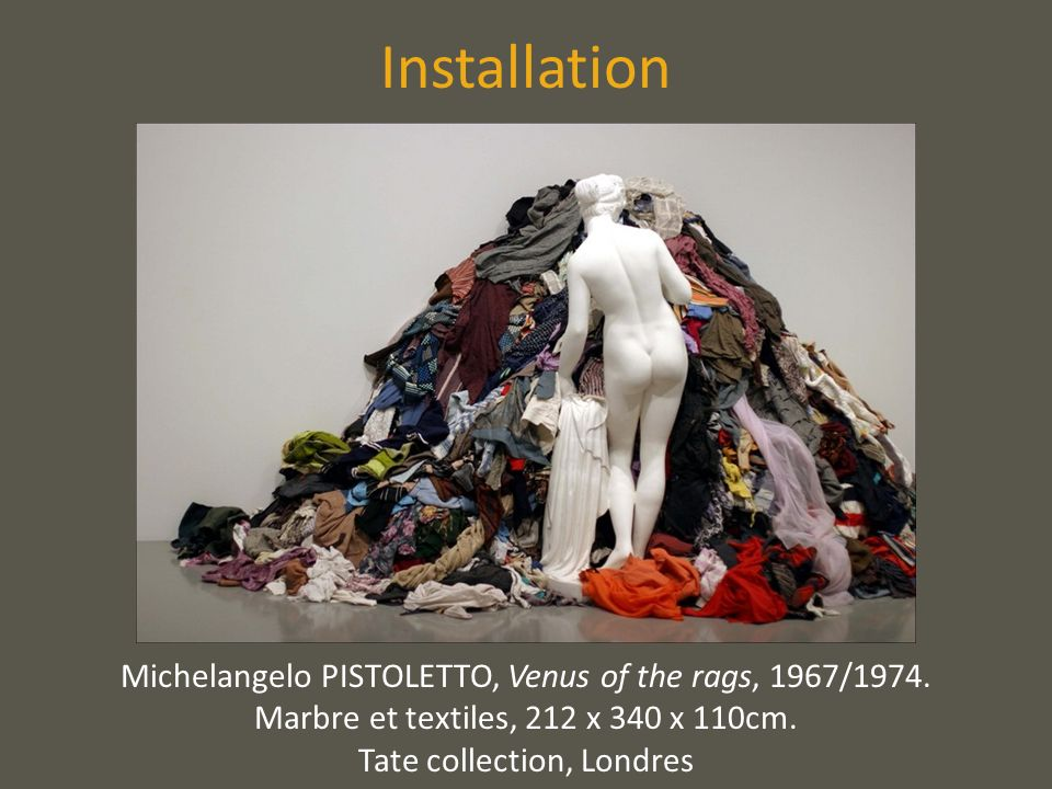 Installation Michelangelo PISTOLETTO, Venus of the rags, 1967/1974.