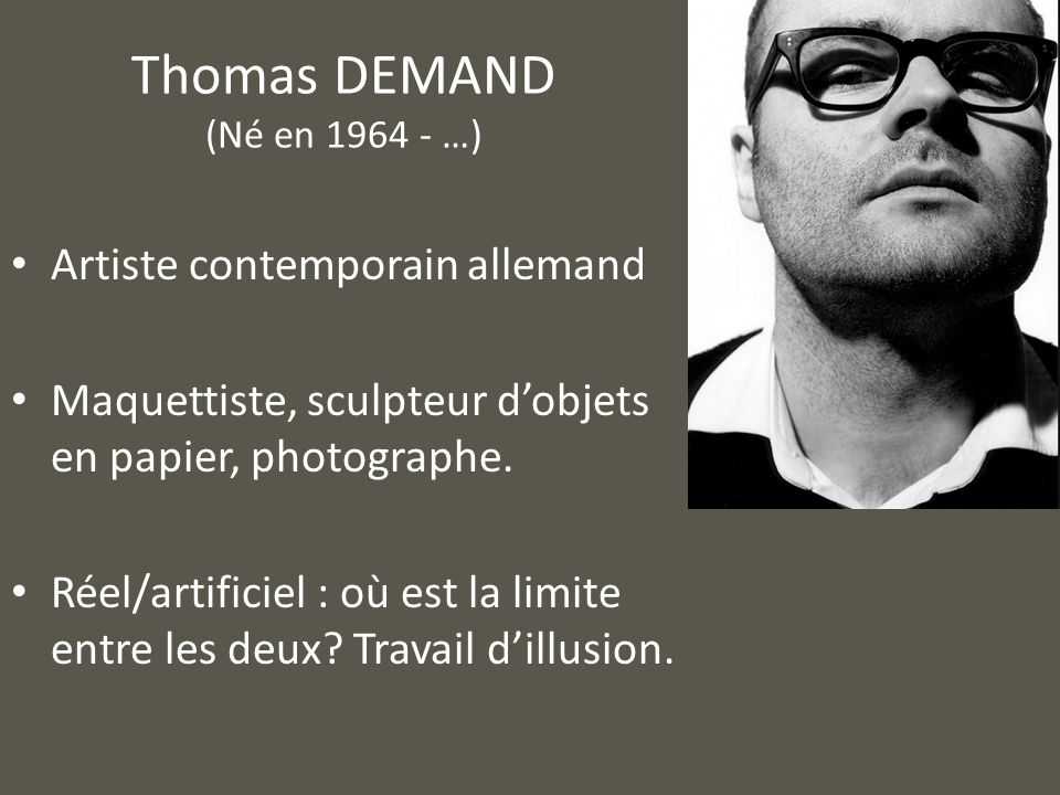 Thomas DEMAND (Né en 1964 - …)