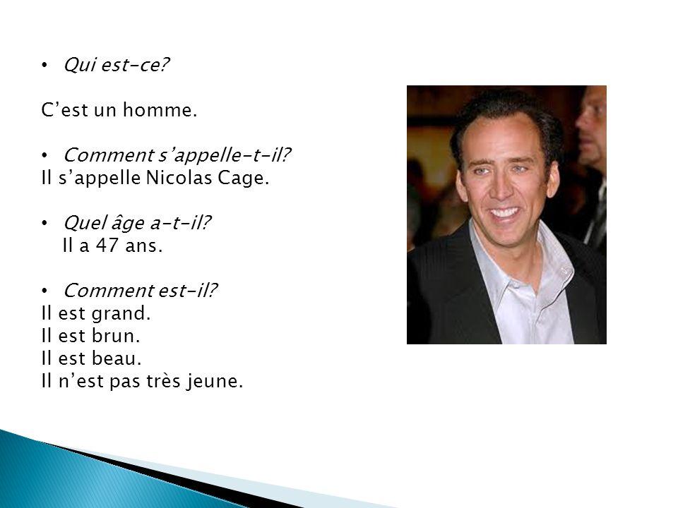 Qui est-ce C'est un homme. Comment s'appelle-t-il Il s'appelle Nicolas Cage. Quel âge a-t-il Il a 47 ans.