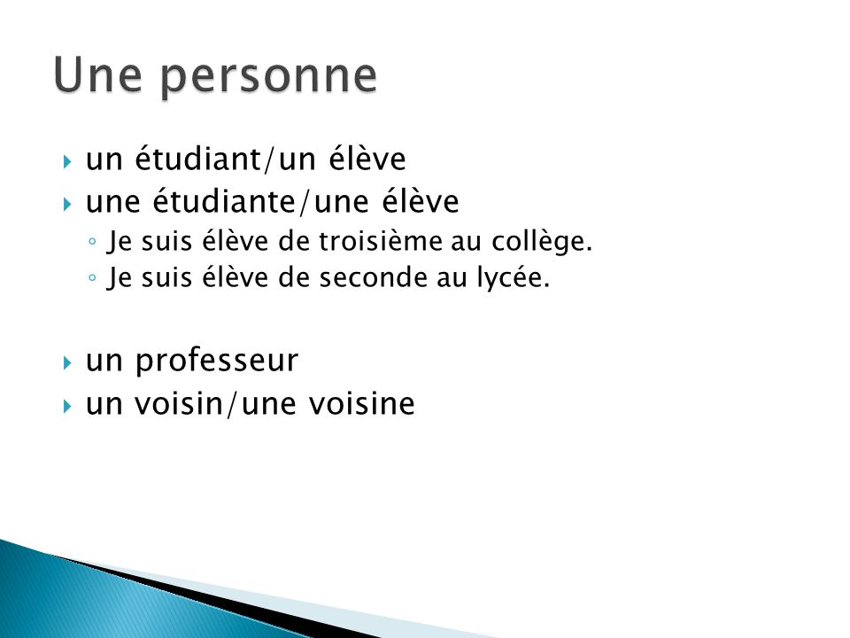Une personne un étudiant/un élève une étudiante/une élève