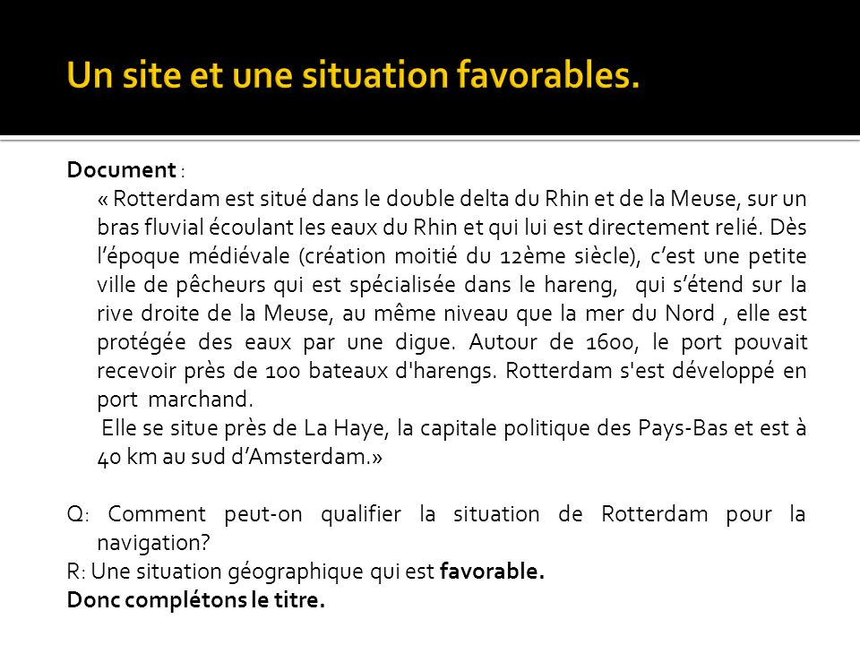 Un site et une situation favorables.