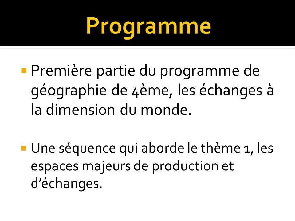 Programme Première partie du programme de géographie de 4ème, les échanges à la dimension du monde.