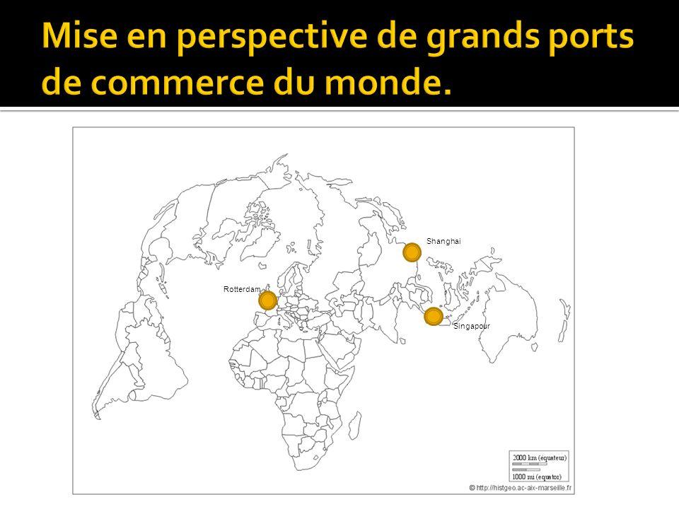 Mise en perspective de grands ports de commerce du monde.