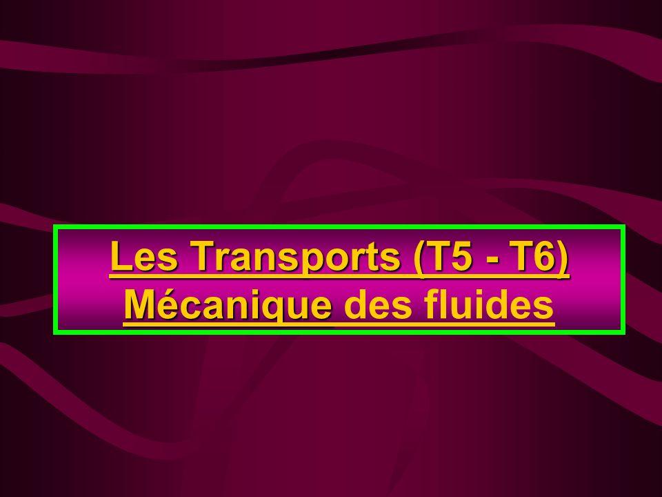 Les Transports (T5 - T6) Mécanique des fluides