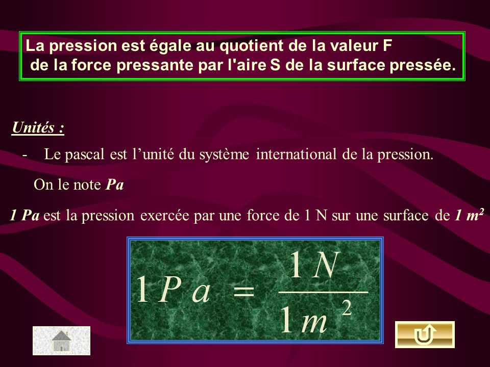 La pression est égale au quotient de la valeur F