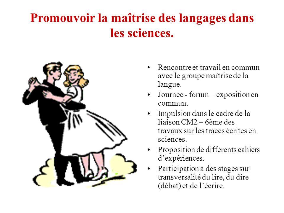 Promouvoir la maîtrise des langages dans les sciences.