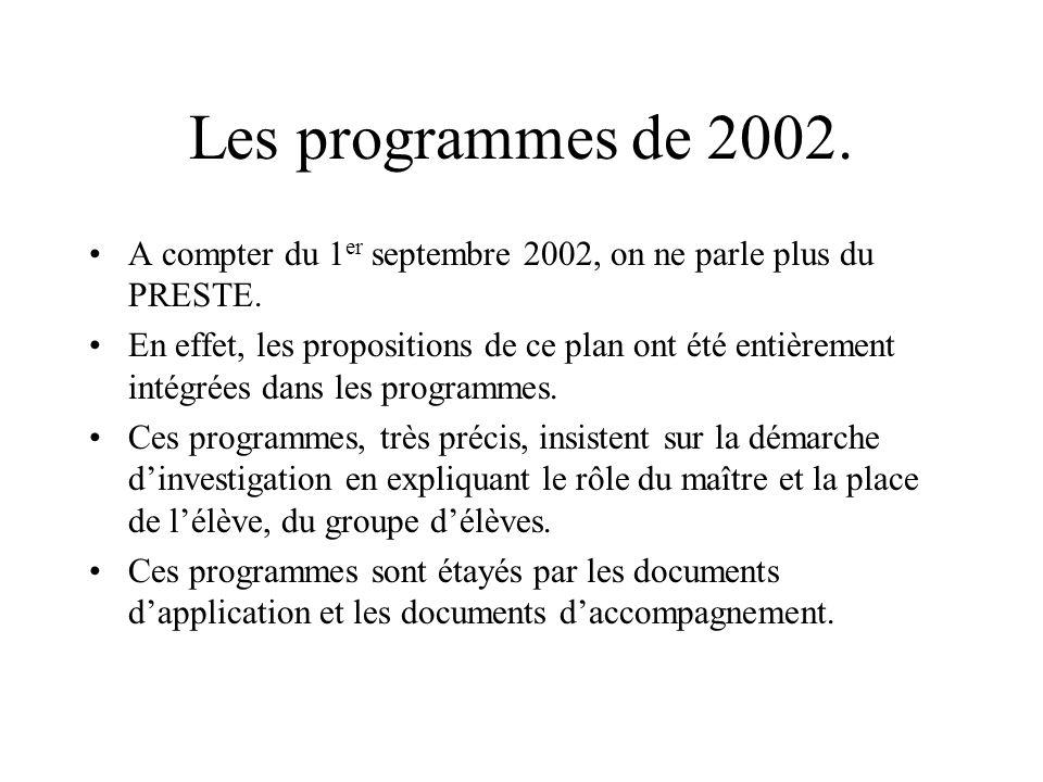 Les programmes de 2002. A compter du 1er septembre 2002, on ne parle plus du PRESTE.