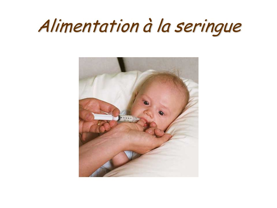 Alimentation à la seringue
