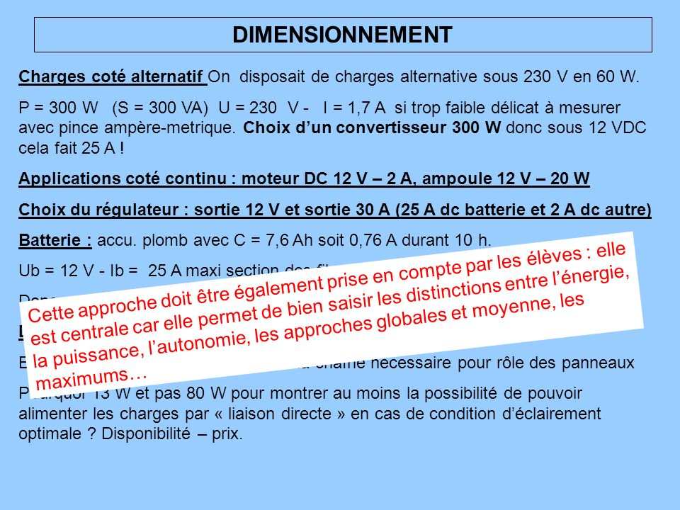 DIMENSIONNEMENT Charges coté alternatif On disposait de charges alternative sous 230 V en 60 W.
