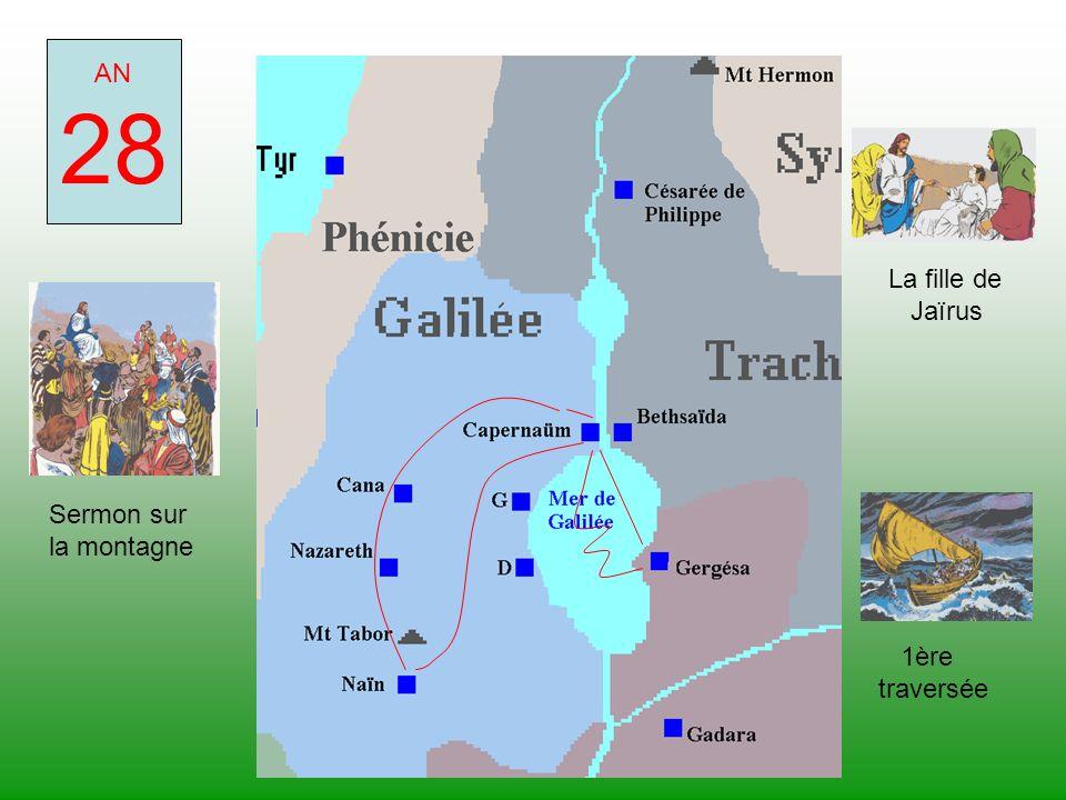 28 AN La fille de Jaïrus Sermon sur la montagne 1ère traversée