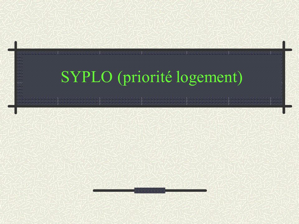 SYPLO (priorité logement)