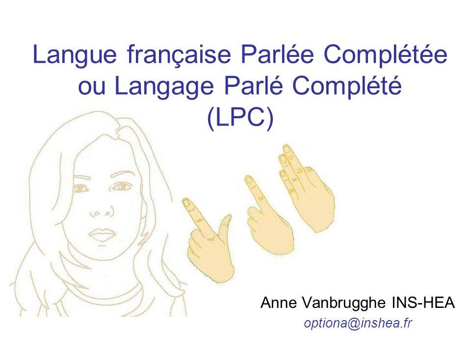Langue française Parlée Complétée ou Langage Parlé Complété (LPC)