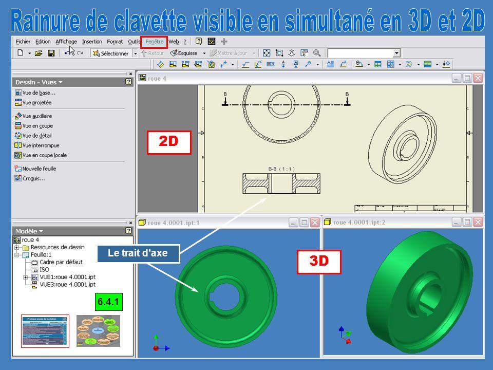 Rainure de clavette visible en simultané en 3D et 2D
