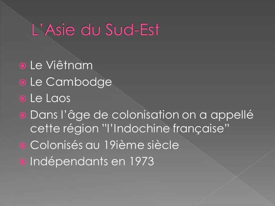 L'Asie du Sud-Est Le Viêtnam Le Cambodge Le Laos