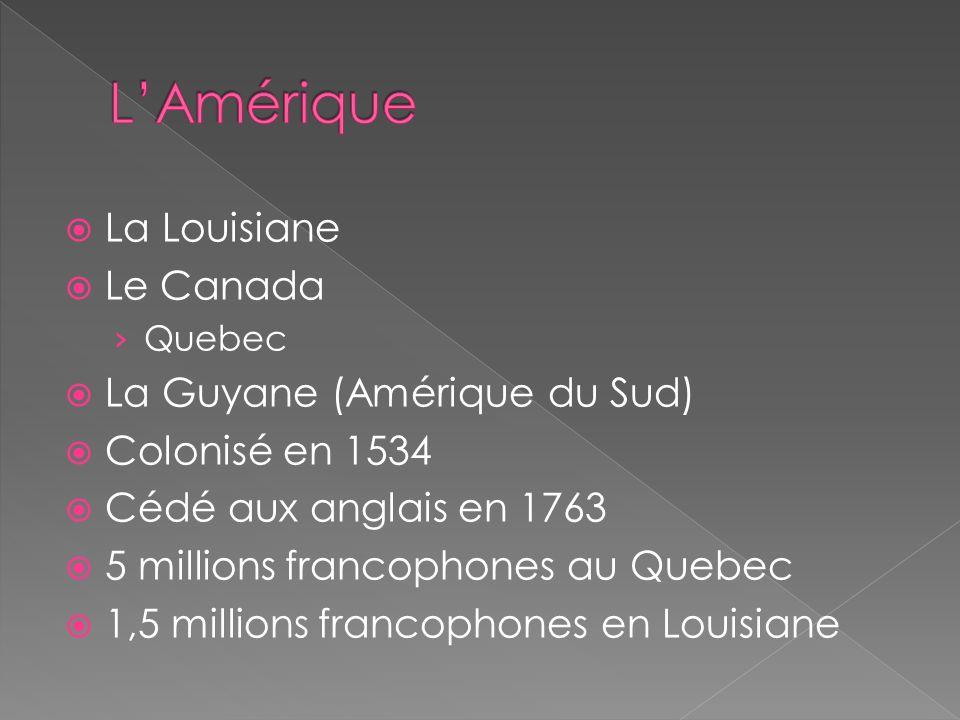 L'Amérique La Louisiane Le Canada La Guyane (Amérique du Sud)