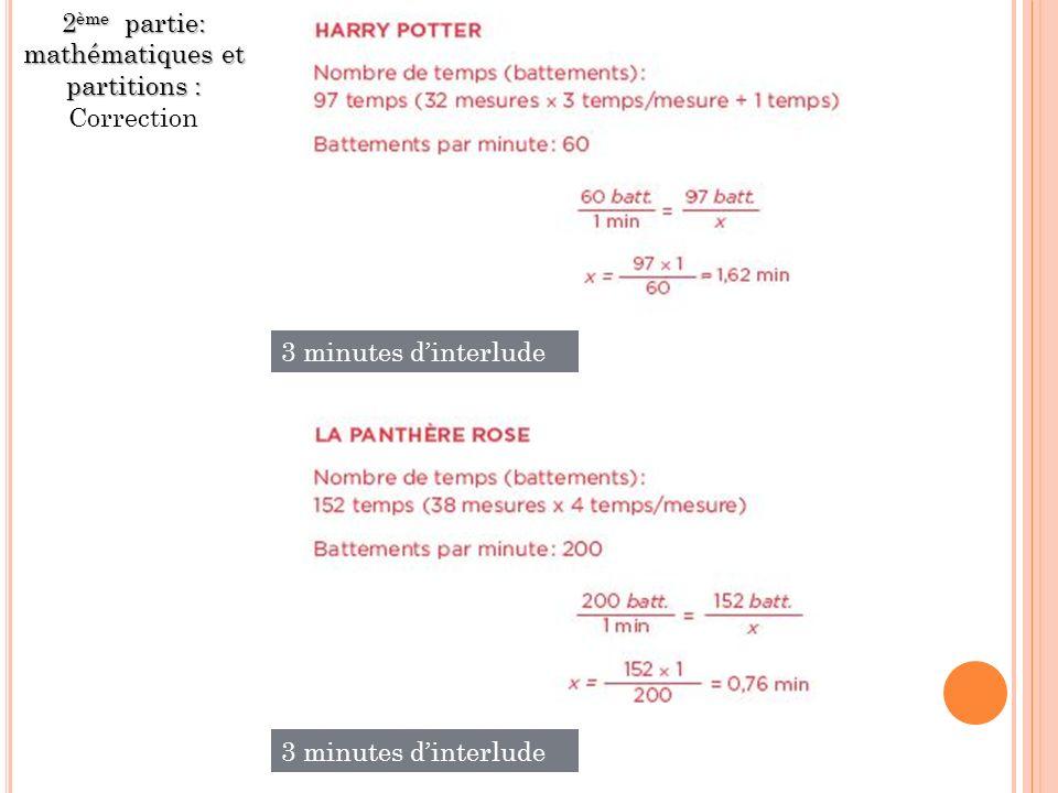 2ème partie: mathématiques et partitions : Correction
